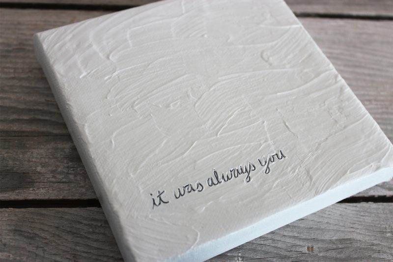 love note it was always you etched into a small textured painting by messy bed studio