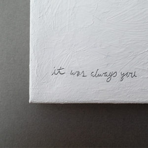 love note - it was always you etched into a white textured canvas by messy bed studio