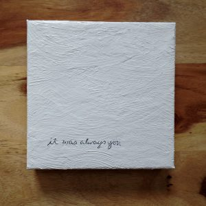 minimalist wedding gift painting with the words it was always you