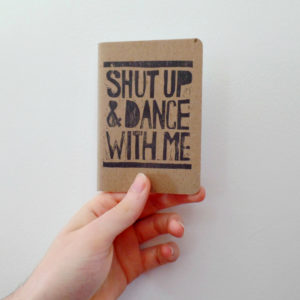 shut up and dance with me small notebook