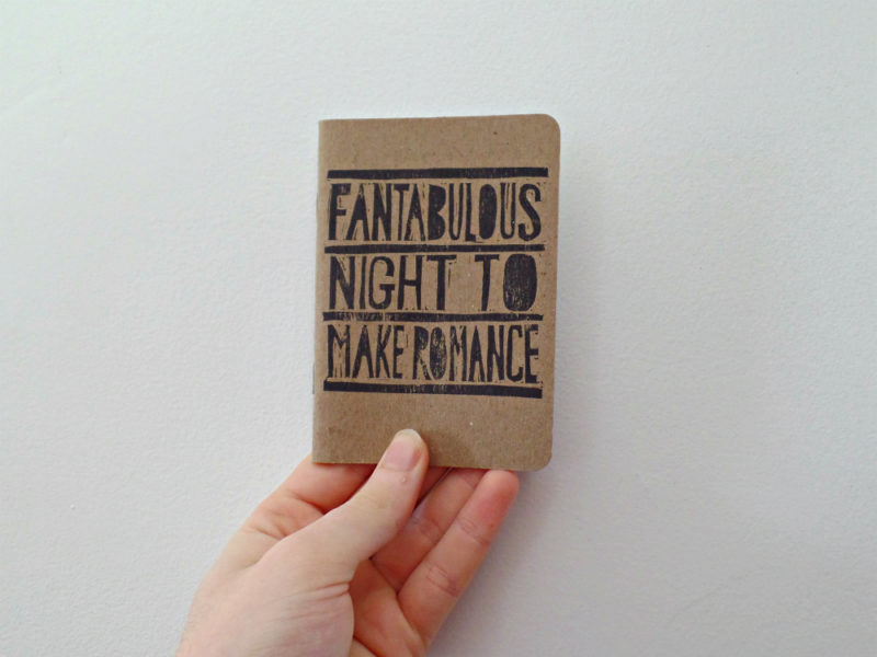 fantabulous night to make romance hand printed journal