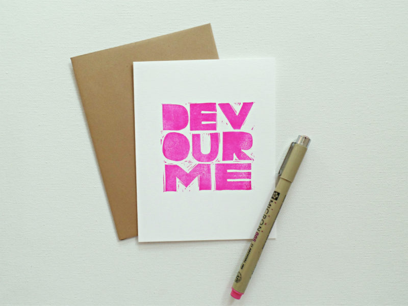 hand printed devour me card in pink ink