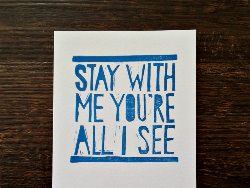 stay with me hand printed card