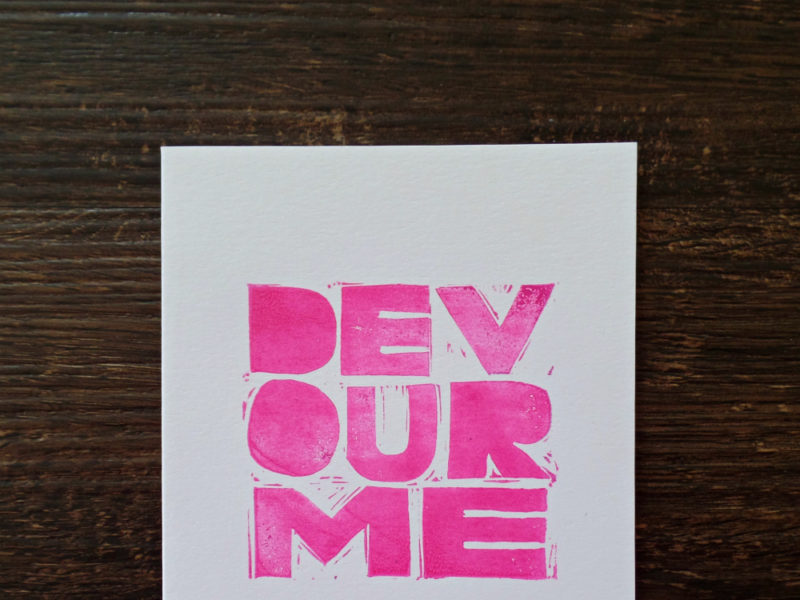 devour me hand printed card