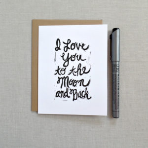 i love you to the moon and back hand printed card
