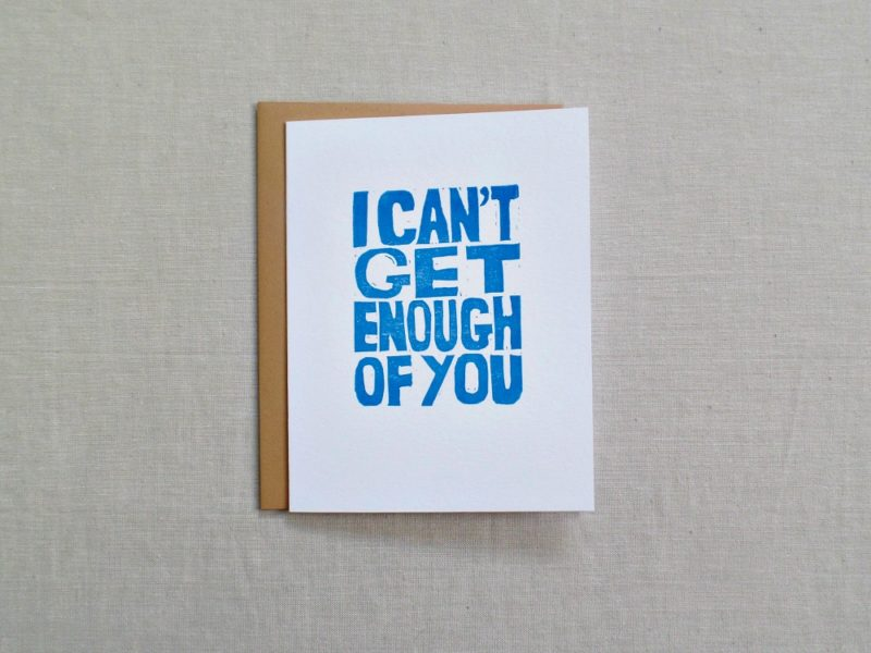 hand printed card in blue ink that says i can't get enough of you