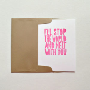 I'll stop the world and melt with you card in envelope