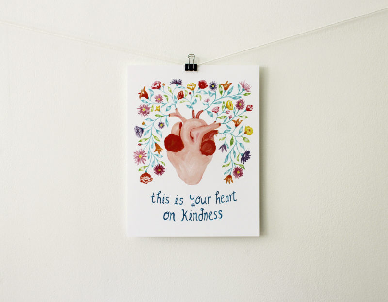 this is your heart on kindness art print