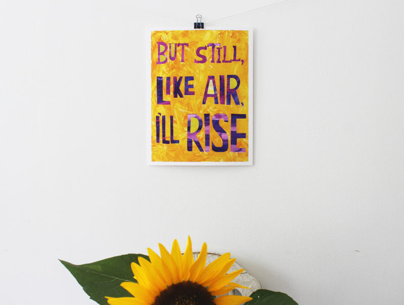 but still ill rise art print hanging above sunflower