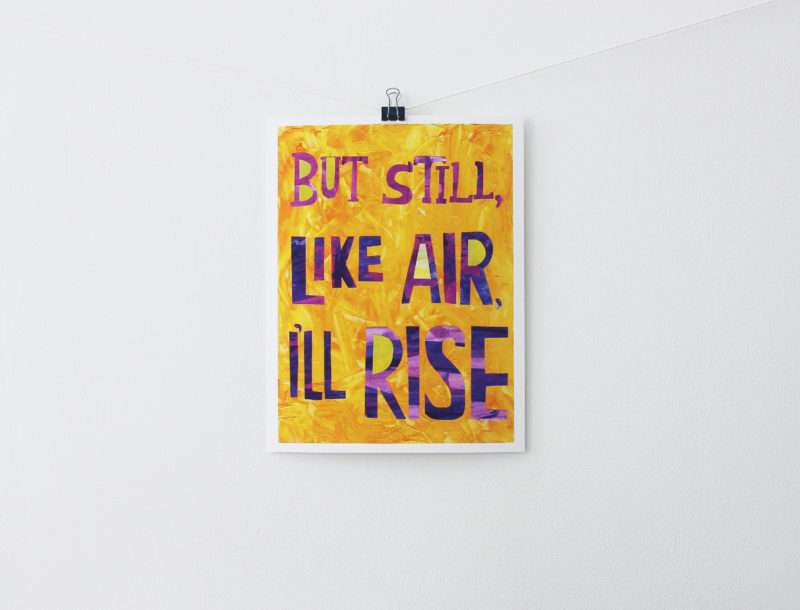but still like air i'll rise art print with maya angelou quote