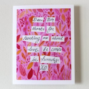 card for mom in pink botanical watercolor with the words dear mom thanks for teaching me about love it comes in handy xo